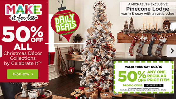 michaels also has several sales going on now including 50 off all christmas decor collections by - Michaels Hours Christmas Eve